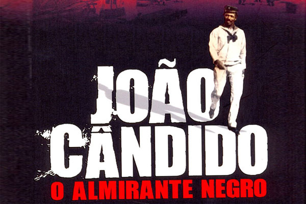 Projeto Memória - João Cândido, o Almirante Negro